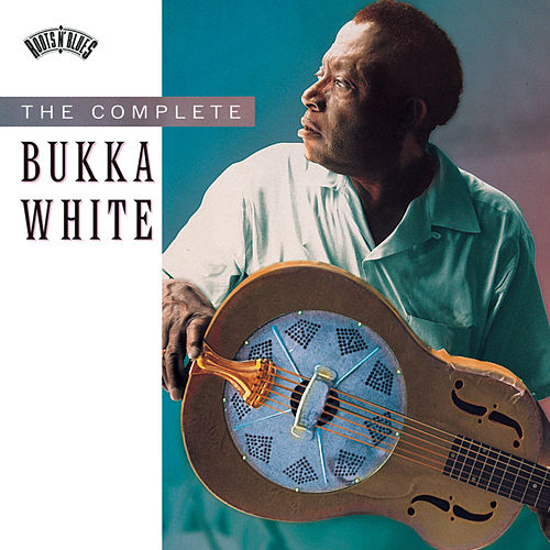 The Complete Bukka White de Bukka White