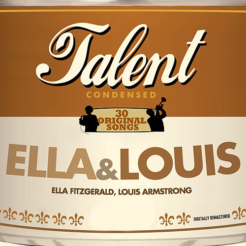 Talent - 30 Original Songs - Ella & Louis de Louis Armstrong