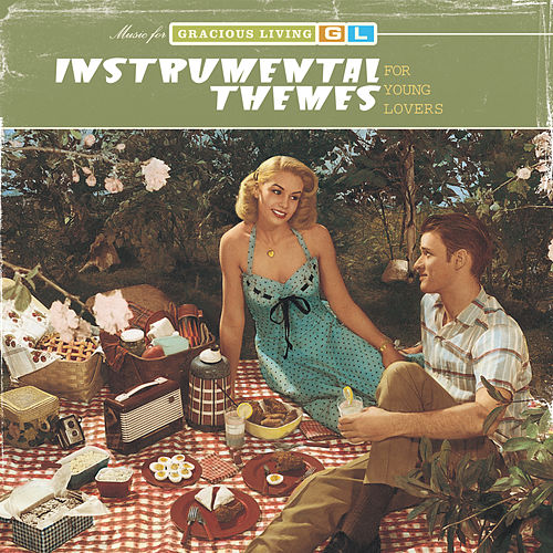 Instrumental Themes For Young Lovers (Music For Gracious Living Volume 2) von Various Artists
