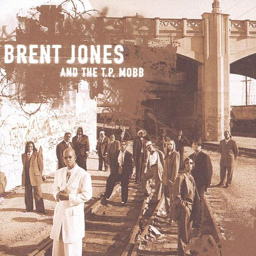 Brent Jones And The T.P. Mobb by Brent Jones & the TP Mobb