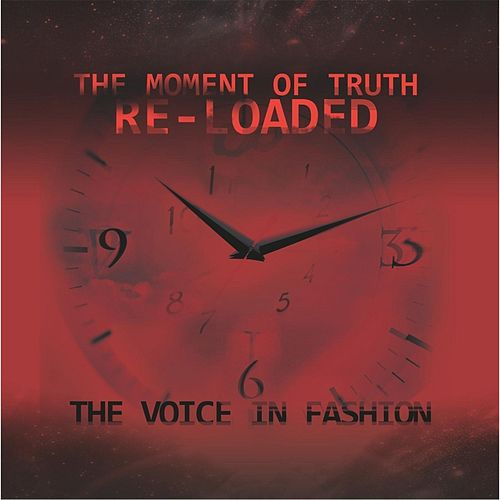 The Moment of Truth Re-Loaded de The Voice In Fashion