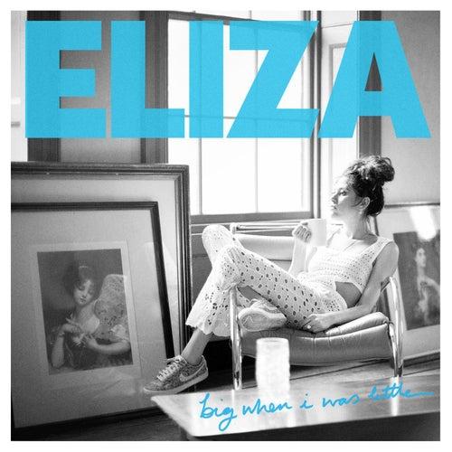 Big When I Was Little by Eliza Doolittle