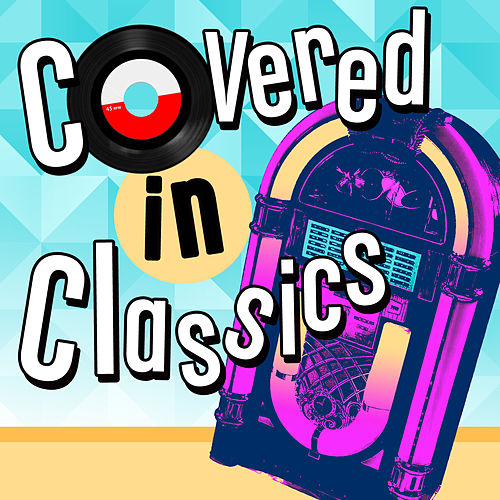 Covered in Classics by Various Artists