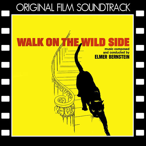 Walk on the Wild Side (Original Film Soundtrack) von Elmer Bernstein