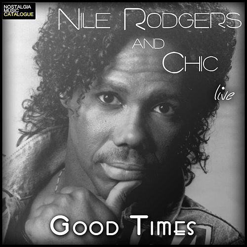 Good Times by Nile Rodgers & CHIC