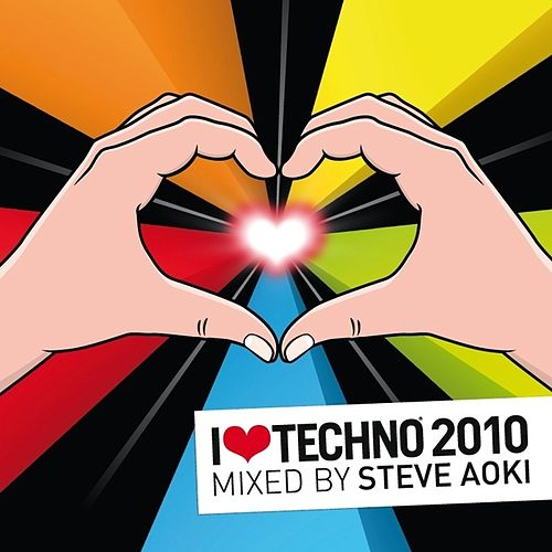 I Love Techno 2010 by Various Artists