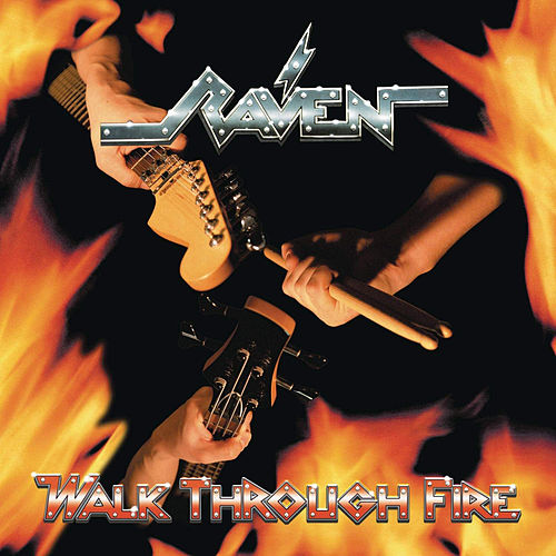 Walk Through Fire (Bonus Track Version) von Raven