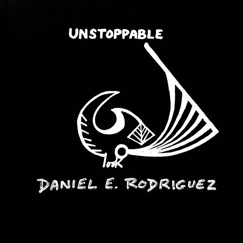 Unstoppable by Daniel Rodriguez