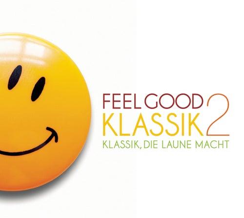 Feel Good Klassik 2 by Various Artists