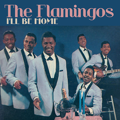 I'll Be Home de The Flamingos