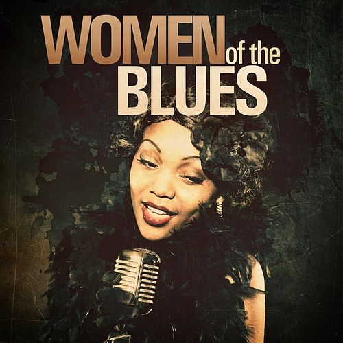 Women of The Blues by Various Artists