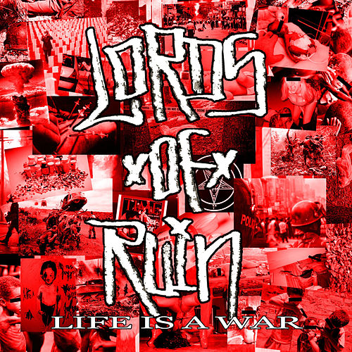 Life Is A War by Lords of Ruin