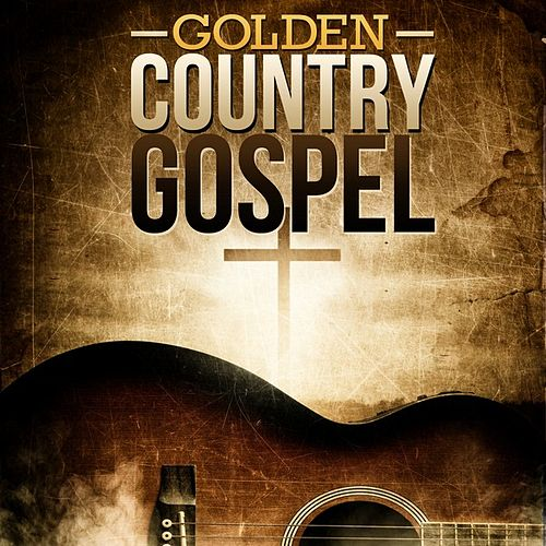 Golden Country Gospel by Various Artists