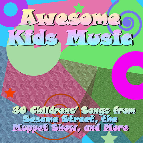 Awesome Kids Music: 30 Childrens' Songs from Sesame Street, The Muppet Show, And More by Little Apple Band