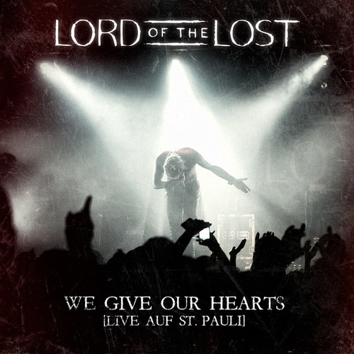 We Give Our Hearts - Live auf St. Pauli (Deluxe Edition) von Lord Of The Lost