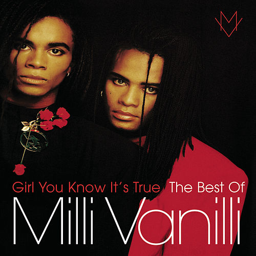 Girl You Know It's True - The Best Of Milli Vanilli de Milli Vanilli