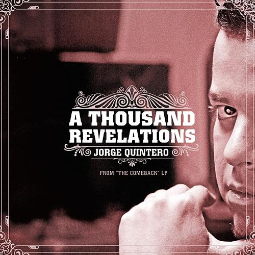 A Thousand Revelations by Jorge Quintero