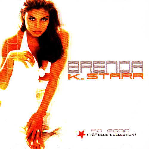 So Good (12' Club Collection) by Brenda K. Starr