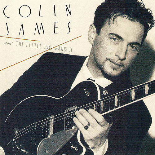 Colin James And The Little Big Band II by Colin James