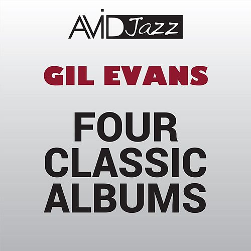 Four Classic Albums (New Bottle Old Wine / Great Jazz Standards / Out of the Cool / Into the Hot) [Remastered] von Gil Evans
