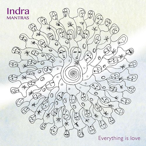 Everything Is Love de Indra Mantras