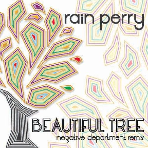 Beautiful Tree (Negative Department Remix) van Rain Perry