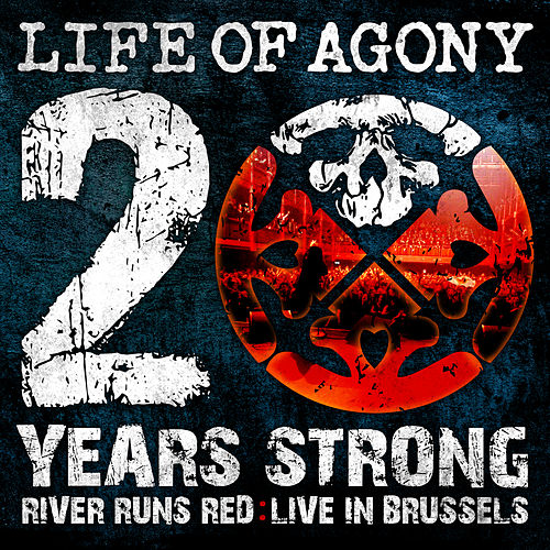 20 Years Strong | River Runds Red: Live in Brussels von Life Of Agony