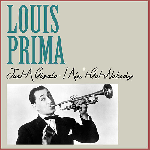 Just a GIGALO-I Ain't Got Nobody fra Louis Prima