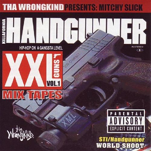 XXL Mix Tapes: Killafornia Handgunner V.1 - Mitchy Slick von Mitchy Slick