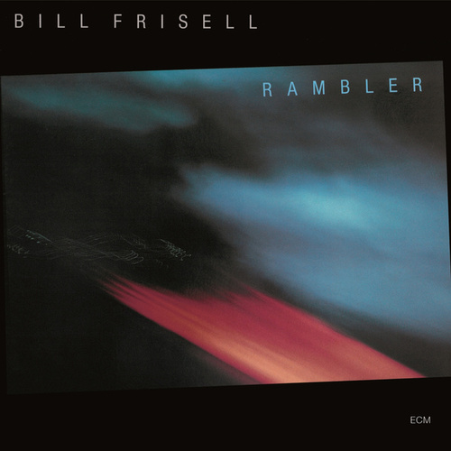 Rambler by Bill Frisell