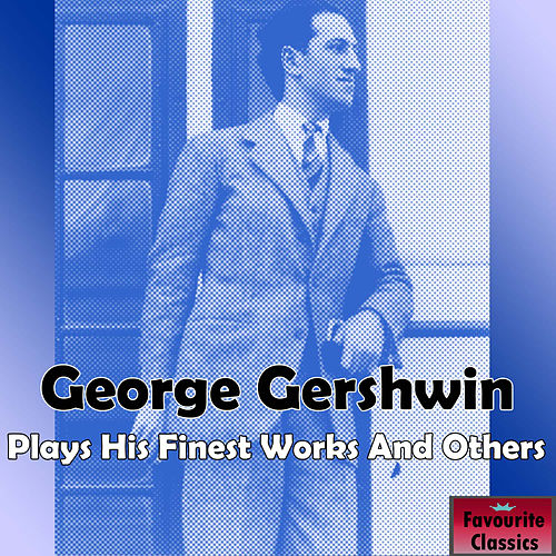 George Gershwin Plays His Finest Works & Others de George Gershwin
