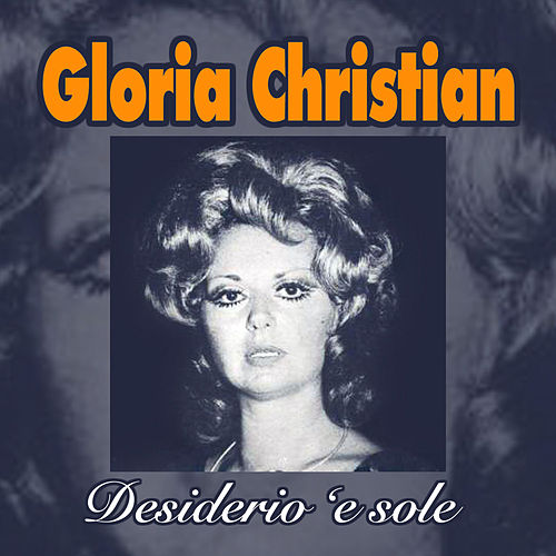Desiderio 's sole de Gloria Christian