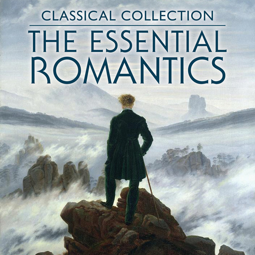 Classical Collection: The Essential Romantics von Various Artists