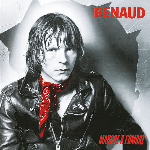 Marche A L'Ombre (Remastered) by Renaud