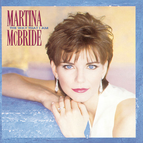 The Way That I Am by Martina McBride
