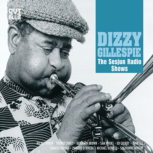 The Sesjun Radio Shows by Dizzy Gillespie