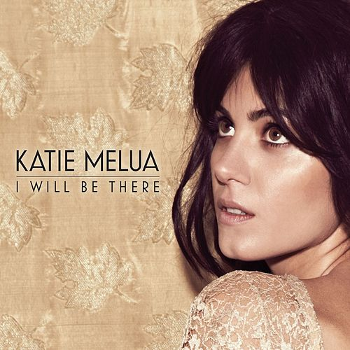 I Will Be There von Katie Melua