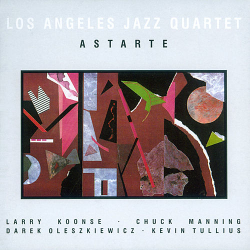 Astarte by Los Angeles Jazz Quartet