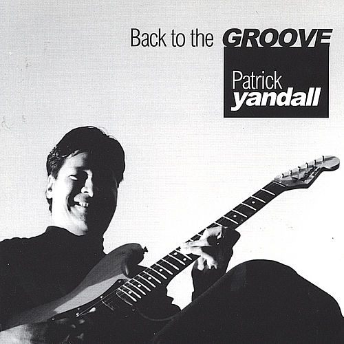 Back To The Groove von Patrick Yandall