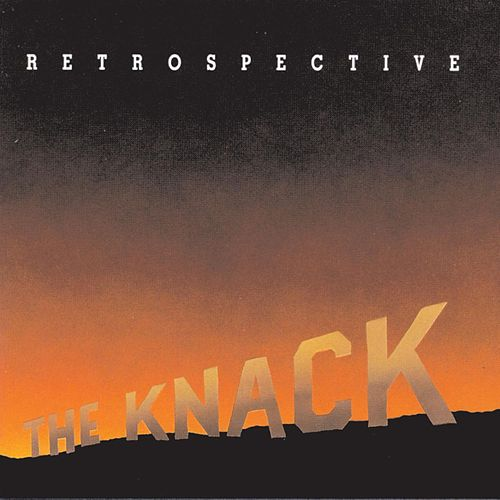 Retrospective: The Best Of The Knack by The Knack