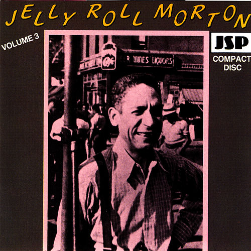 Jelly Roll Morton - Vol. III by Jelly Roll Morton