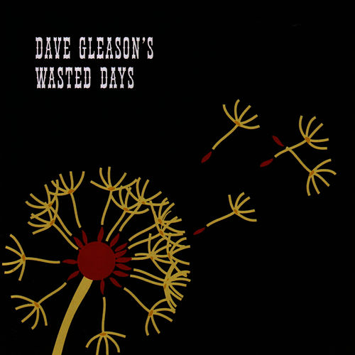 Dave Gleason's Wasted Days by Dave Gleason's Wasted Days