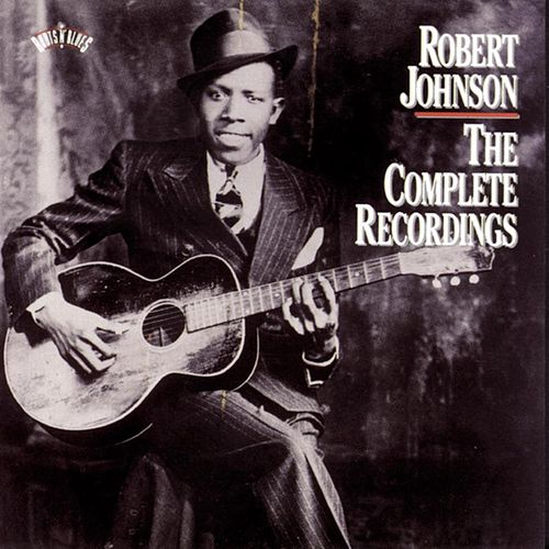 The Complete Recordings by Robert Johnson