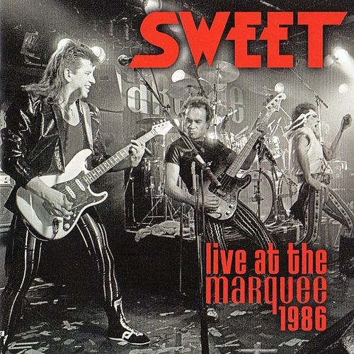 Live At The Marquee 1986 by Sweet