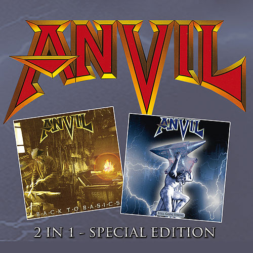 Back to Basics & Still Going Strong (Re-Release) von Anvil