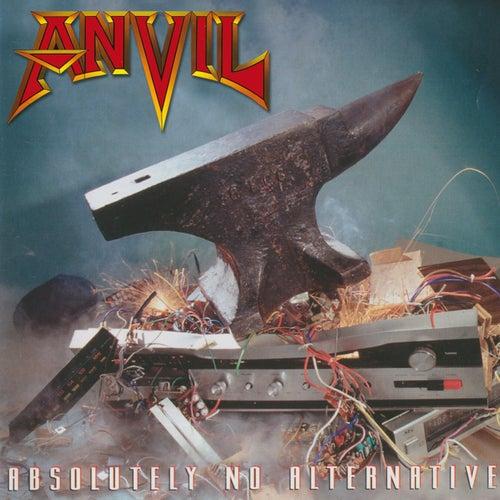 Absolutely No Alternative von Anvil