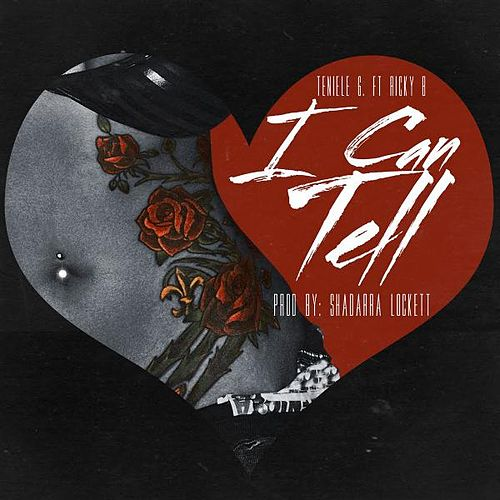 I Can Tell (feat. Ricky B.) by Teniele G.