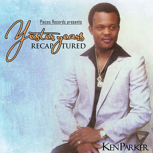 Yesteryears Recaptured de Ken Parker
