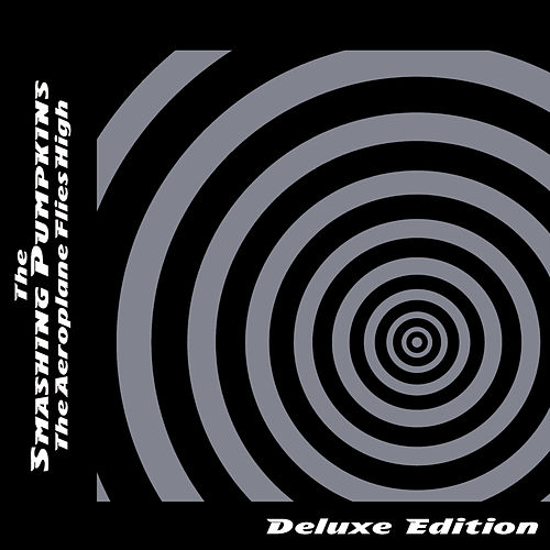 Aeroplane Flies High (Deluxe Edition) von Smashing Pumpkins