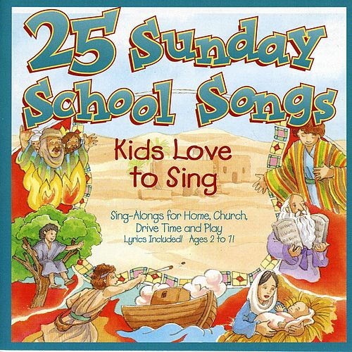Songs Kids Love to Sing: Sunday School Songs de Songs Kids Love To Sing